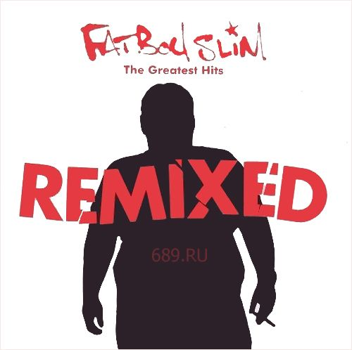 Fatboy Slim - The Greatest Hits: Remixed (2007) 2xCD