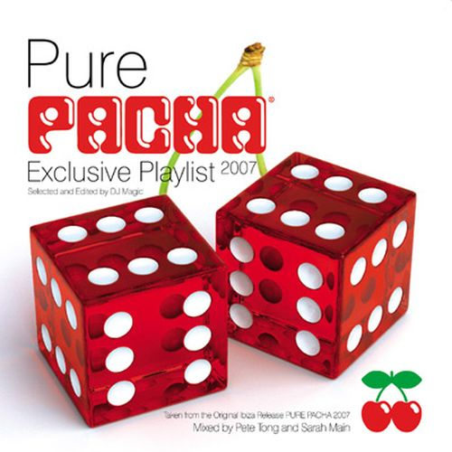 VA - Pure Pacha Exclusive Playlist: mixed by Dj Pete Tong and Sarah Main  (2007)