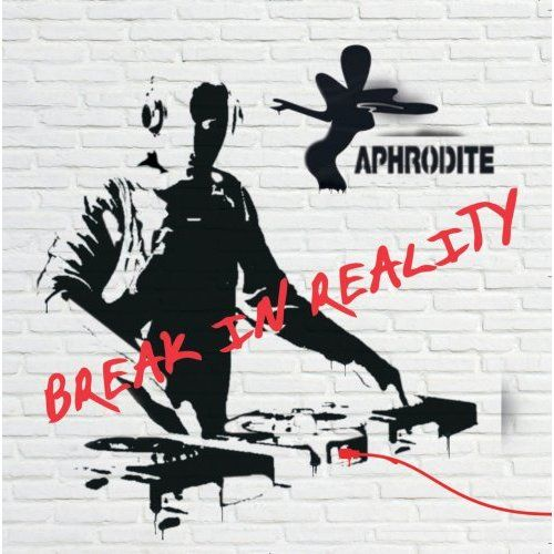 Aphrodite - Break In Reality (2007)