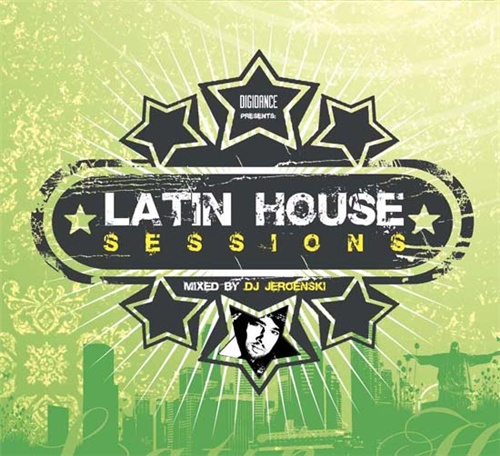 Latin House Sessions - Mixed by Dj Jeroenski (2008)