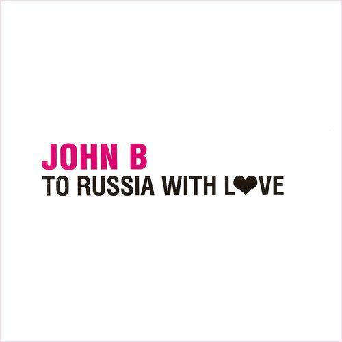 John B - To Russia with love (2008)