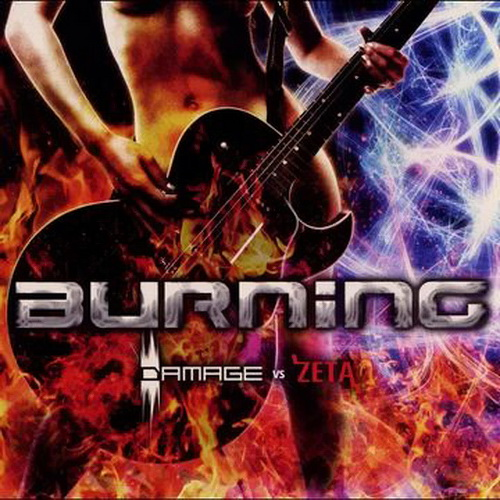 "Damage vs Zeta - ""Burning""  2008"