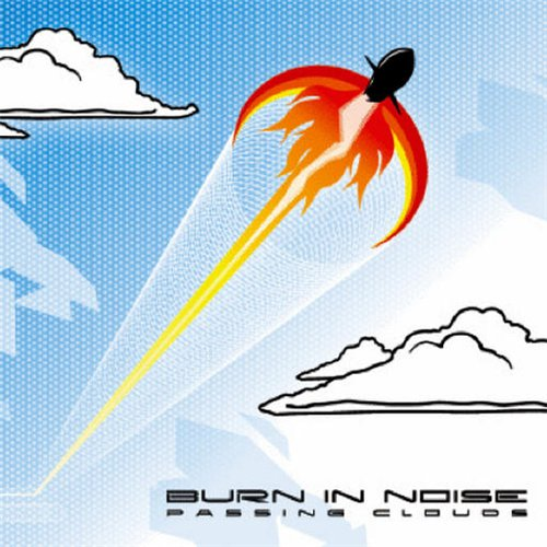 "Burn In Noise - ""Passing Clouds""  2008"