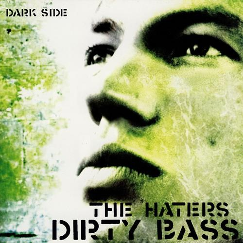 Dirty Bass  - The Haters (2008)