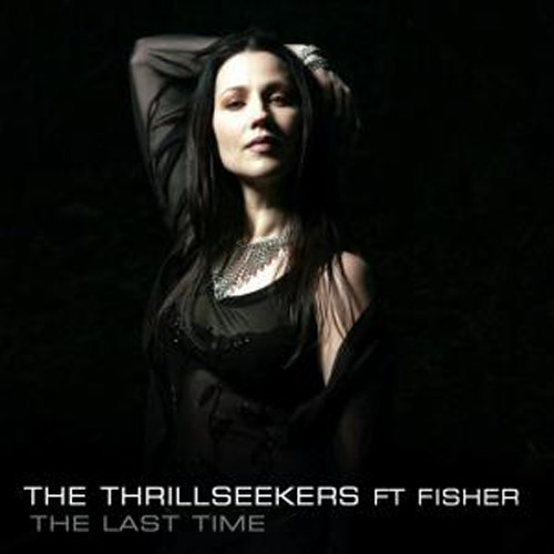 The Thrillseekers feat Fisher - The Last Time (Incl. Remixes) (2008)