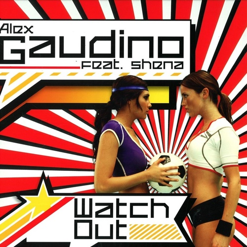 Alex Gaudino feat Shena - Watch Out (Promo CDM) (2008)