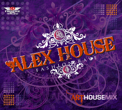 Alex House 4 - Fashiоn Rave (2008)