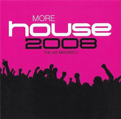 VA - More House 2008 The Hit-Mix Part 2 (2008)
