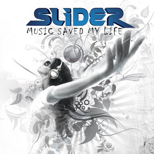 Slider - Music Saved My Life (2008)