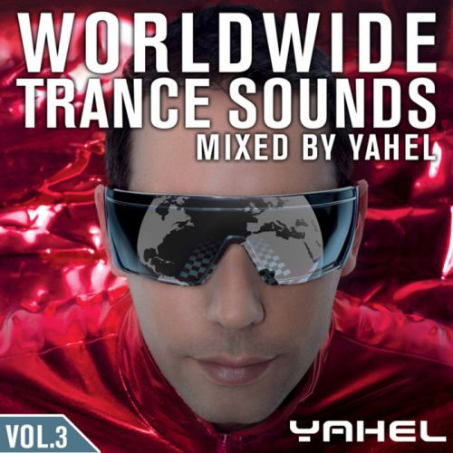VA - Worldwide Trance Vol. 3: Mixed by Yahel (2008)