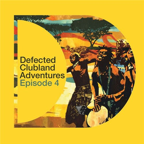 Defected Clubland Adventures : Episode Four (2008)