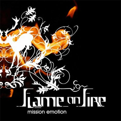 Flame On Fire - Mission Emotion