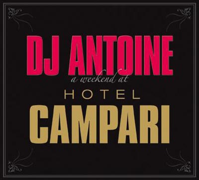 Dj Antoine - A Weekend At Hotel Campari (2008) 2xCD