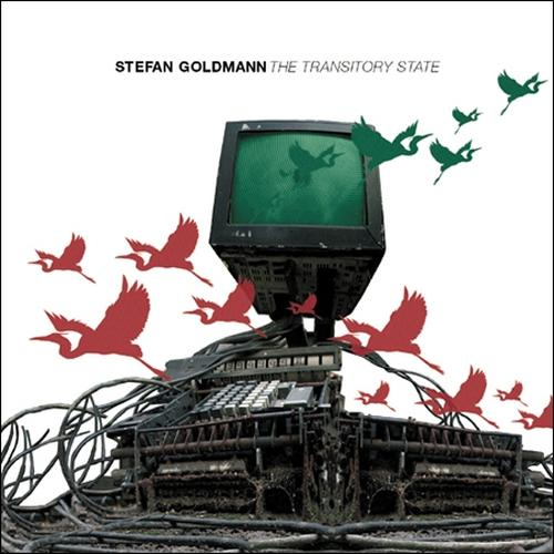 Stefan Goldmann - The Transitory State (2008)