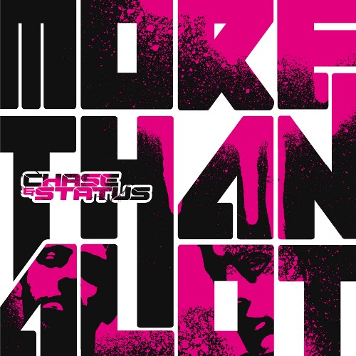 Chase & Status - More Than A Lot  (2008)