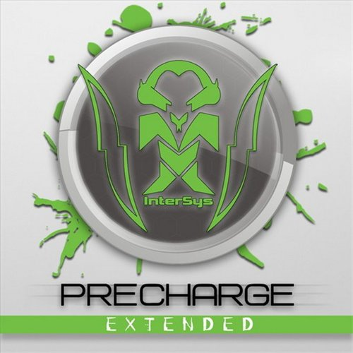 Intersys - Precharge (2008) EP & Intersys - Precharge Extended (2008) EP