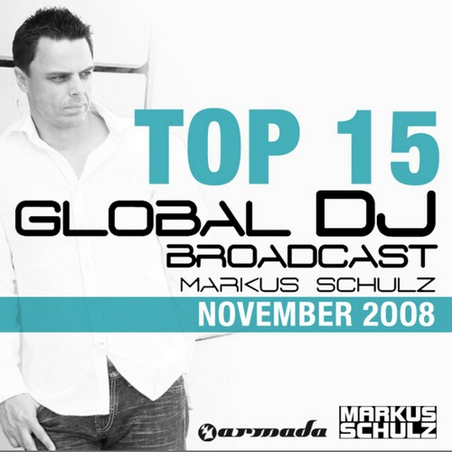 Markus Schulz - Global Dj Broadcast Top 15 November (2008)