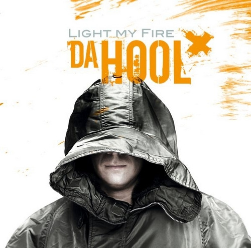 Da Hool - Light My Fire (2008)