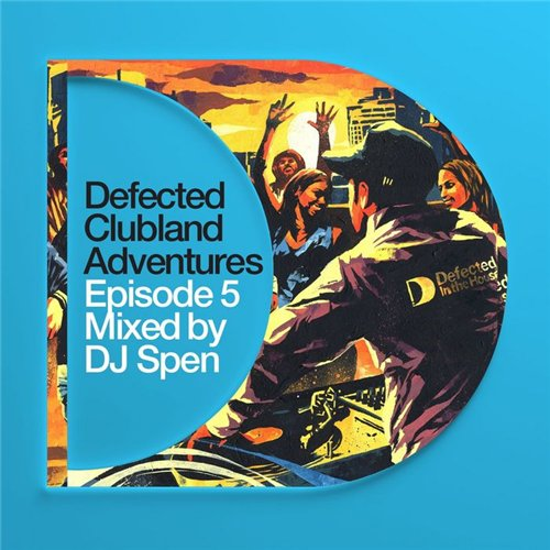 Defected Clubland Adventures Episode Five (2008)