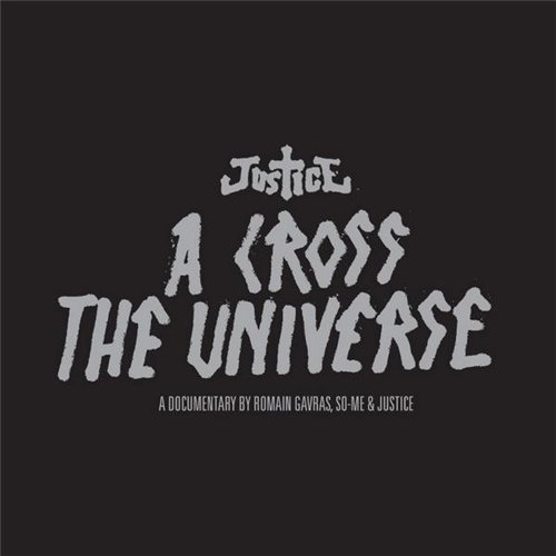 Justice - A Cross the Universe (Live in San Francisco) (2008)