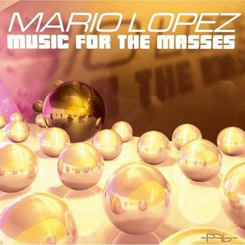 Mario Lopez - Music For The Masses (2008)
