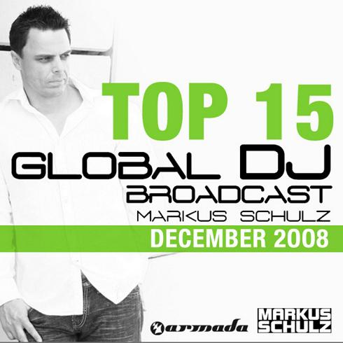 Global DJ Broadcast Top 15 Selected By Markus Schulz (2008)