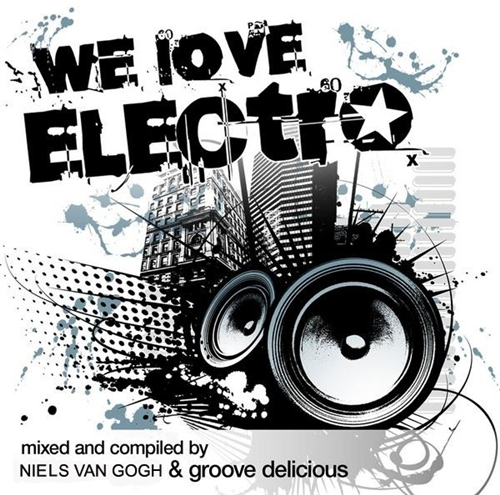 We Love Electro Mixed by Niels Van Gogh & Groove Delicious (2008) 2xCD