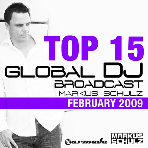 Global DJ Broadcast Top 15 February 2009 (Selected by Markus Schulz) (2009)
