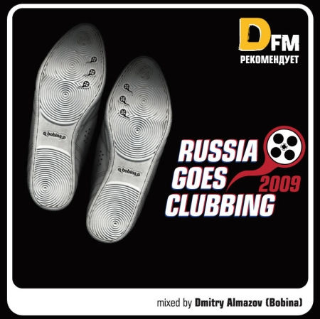 Russia Goes Clubbing 2009 (Mixed by Dmitry Almazov) (2009)