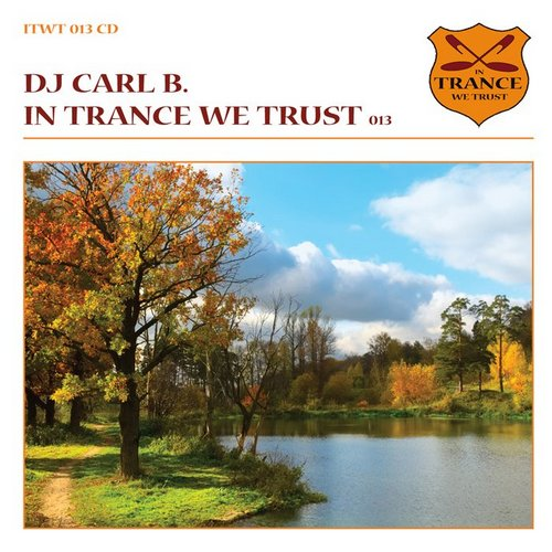 In Trance We Trust 013 Mixed By DJ Carl B (2009)