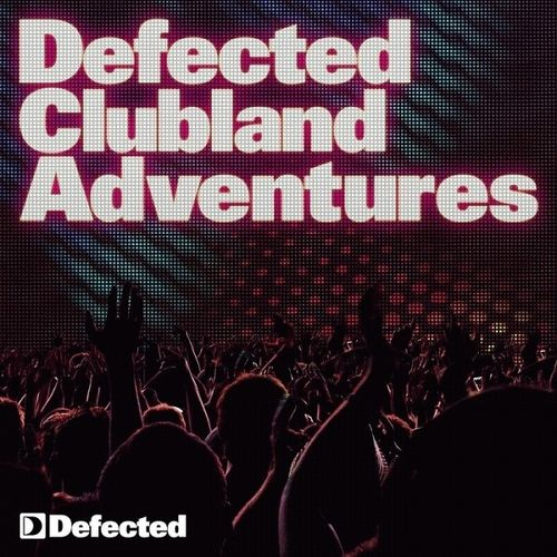 Defected Clubland Adventures: 10 Years In The House (Mixed By Simon Dunmore & Andy Daniell) (2009) 5хCD