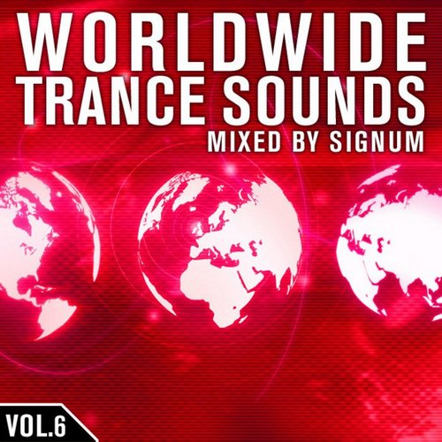 Worldwide Trance Sounds Vol. 6 By Signum Mixed and Unmixed  (2008)