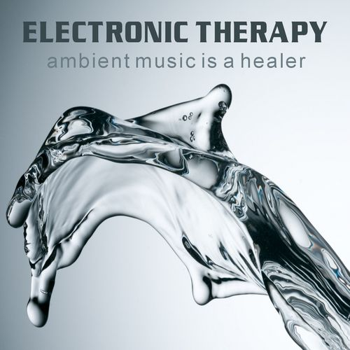 VA - Electronic Therapy Ambient Music is a Healer  (2009)