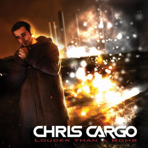 Chris Cargo - Louder Than A Bomb (2009)