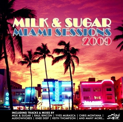 VA - Milk & Sugar: Miami Sessions 2009 (2009)