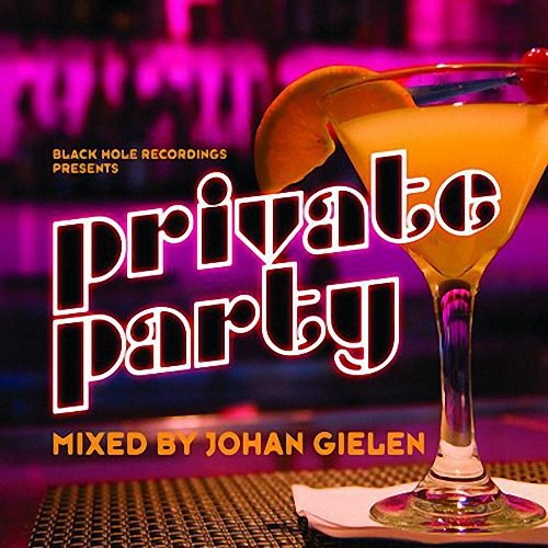 VA - Private Party: Mixed by Johan Gielen (2009)