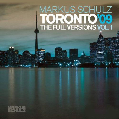 Markus Schulz - Toronto 09 (The Full Versions: Part 1) (2009)