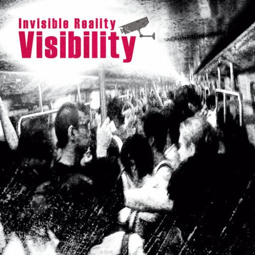 Invisible Reality - Visibility (2009)