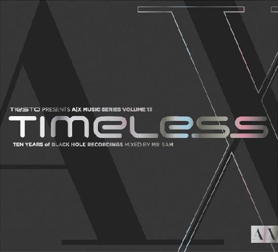 Tiesto pres. A|X Music Series Vol. 13 - Timeless (2009) 2xCD