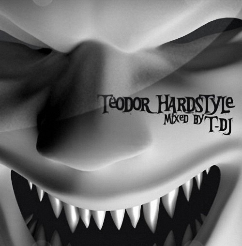 Teodor HARDSTYLE: Mixed by T-DJ (2009)