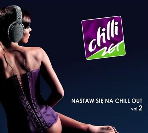VA - Chilli Zet Nastaw Sie Na Chillout Vol. 2 (2009) 2xCD