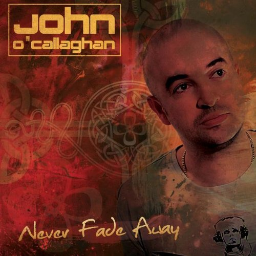 John O'Callaghan - Never Fade Away (2009)
