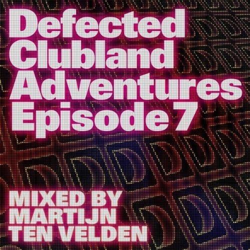 VA - Defected Clubland Adventures Episode 7 (2009)