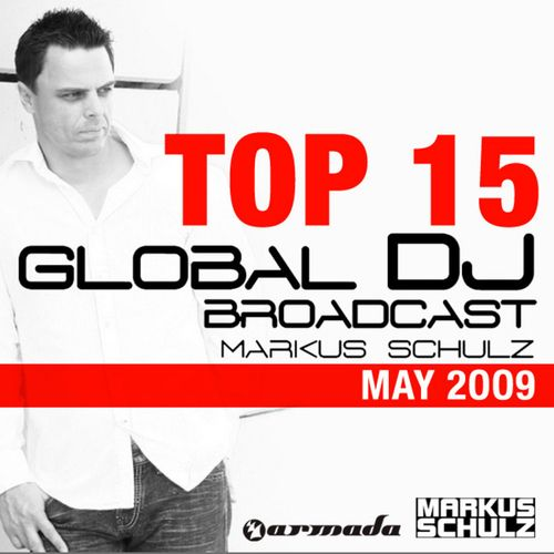 VA - Global DJ Broadcast Top 15 May Selected By Markus Schulz (2009)