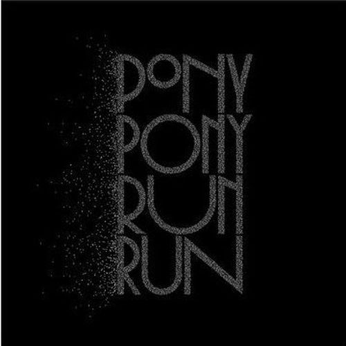 Pony Pony Run Run - You Need Pony Pony Run Run (2009)