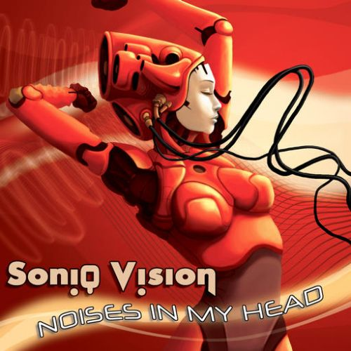 Sonic Vision - Noises In My Head (2009)