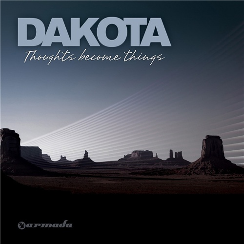 Dakota - Thoughts Become Things (2009)