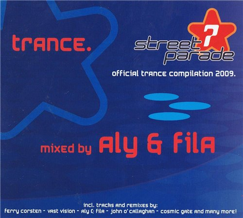 VA - Streatparade Official Trance Compilation 2009 (Mixed By Aly and Fila)