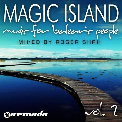 Magic Island - Music For Balearic People Volume 2 Mixed By Roger Shah (2009)