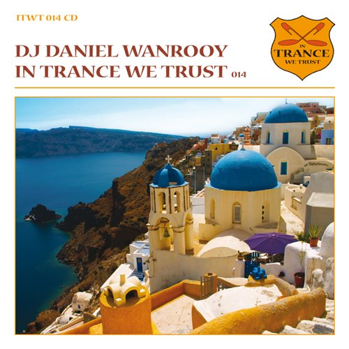 VA - In Trance We Trust Vol. 014 Mixed By Daniel Wanrooy (2009)